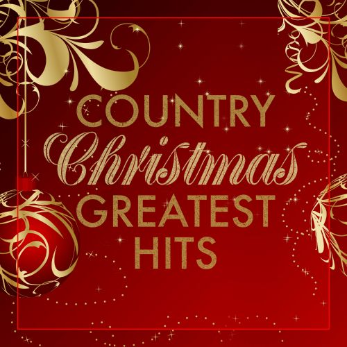 Country Christmas Greatest Hits - Various Artists   Songs, Reviews, Credits   AllMusic