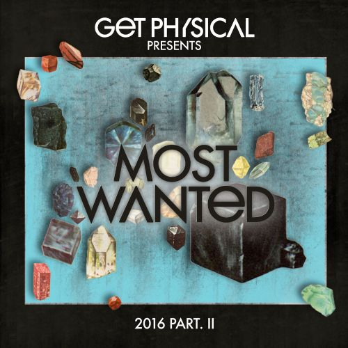 Get Physical Music Presents: Most Wanted 2016, Pt. 2