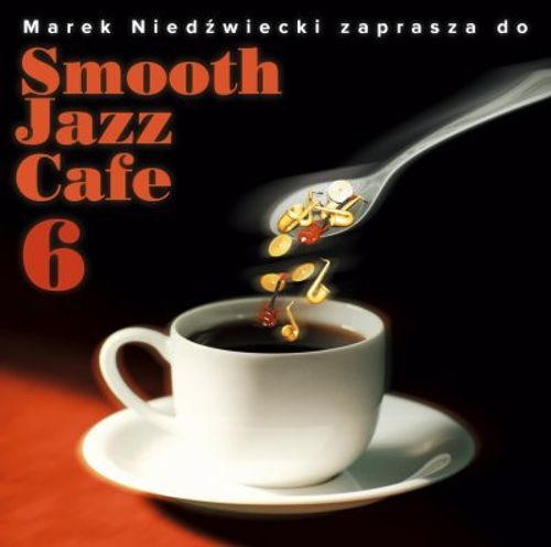 Smooth Jazz Cafe, Vol. 6
