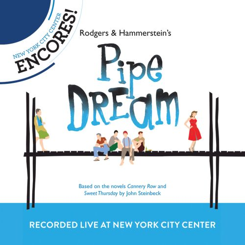 Rodgers & Hammerstein's Pipe Dream [2012 Encores'  Live Cast Recording from New York City Center]