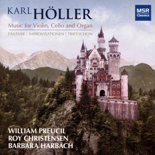Karl Höller: Music for Violin, Cello and Organ