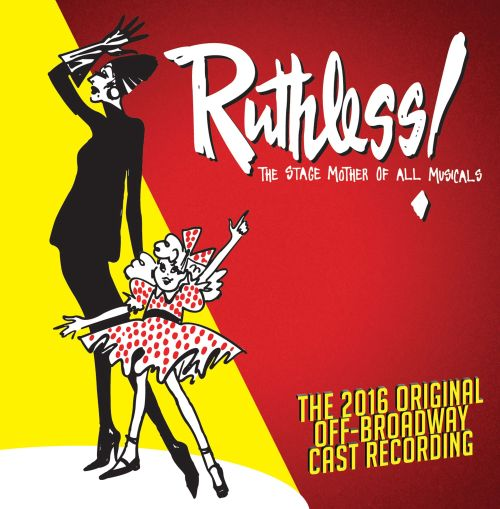 Ruthless! The Stage Mother of All Musicals [Original Cast Recording]