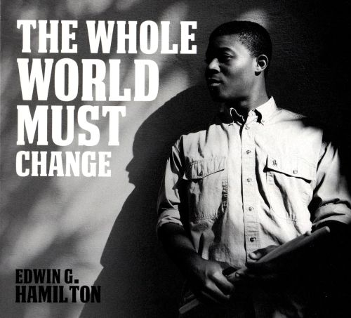 The Whole World Must Change