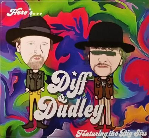 Here's Diff & Dudley Featuring the Big Sirs
