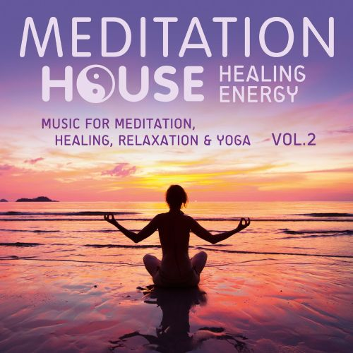Healing Energy, Vol. 2 - Music for Meditation, Healing, Relaxation & Yoga