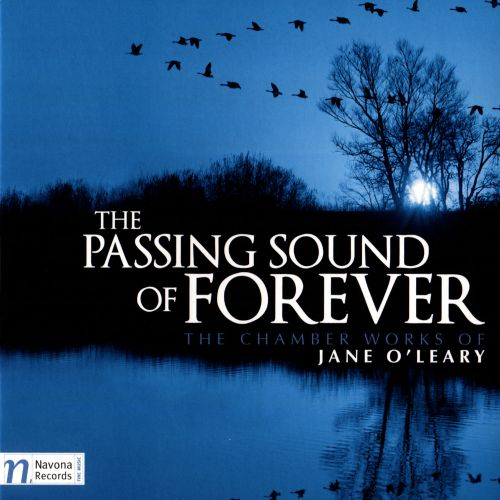 The Passing Sound of Forever: The Chamber Works of Jane O'Leary