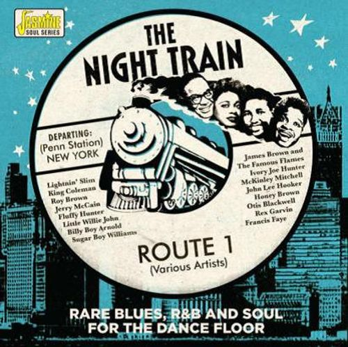 Night Train Route 1: Rare Blues R&B & Soul for the Dance Floor