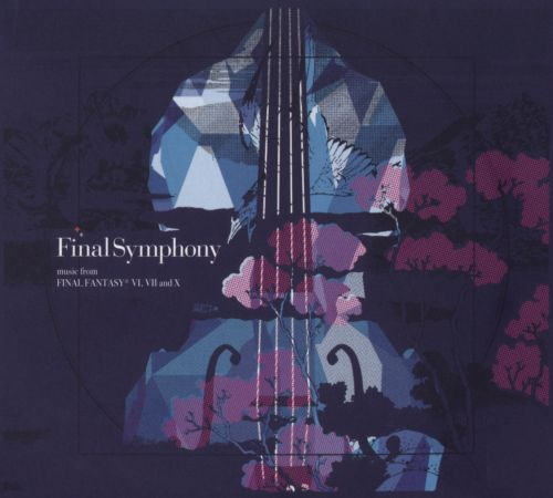 Final Symphony: Music from Final Fantasy VI, VII and X