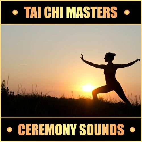 Tai Chi Masters: Ceremony Sounds