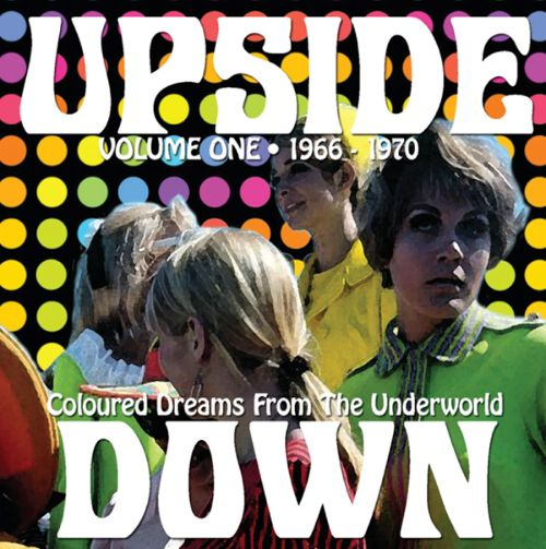 Upside Down, Vol. 1: 1966-1970 - Coloured Dreams from the Underworld