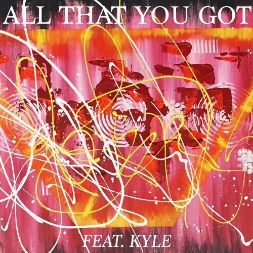 All That You Got