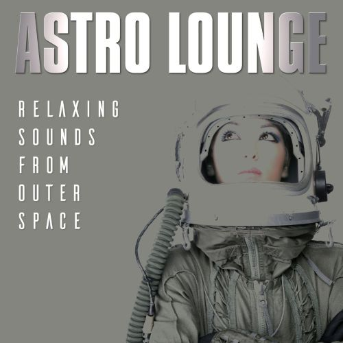 Astro Lounge: Relaxing Sounds From Outer Space