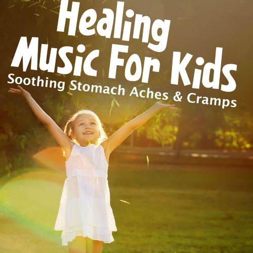 Healing Music for Kids: Soothing Stomach Aches & Cramps