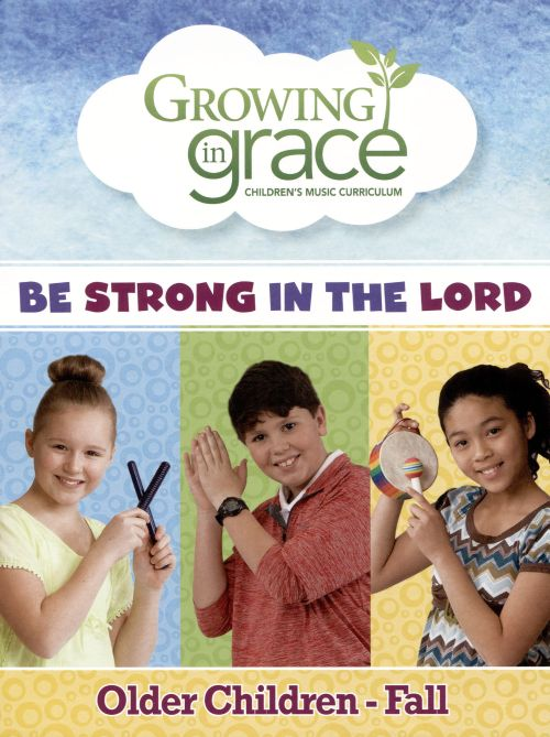Growing in Grace: Be Strong in the World - Older Children Fall