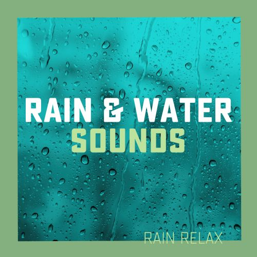 Rain & Water Sounds