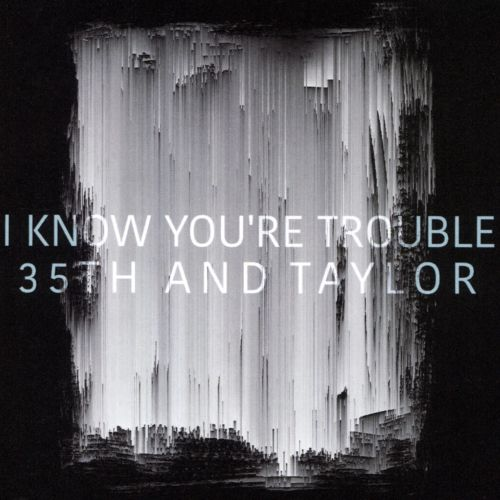I Know You're Trouble