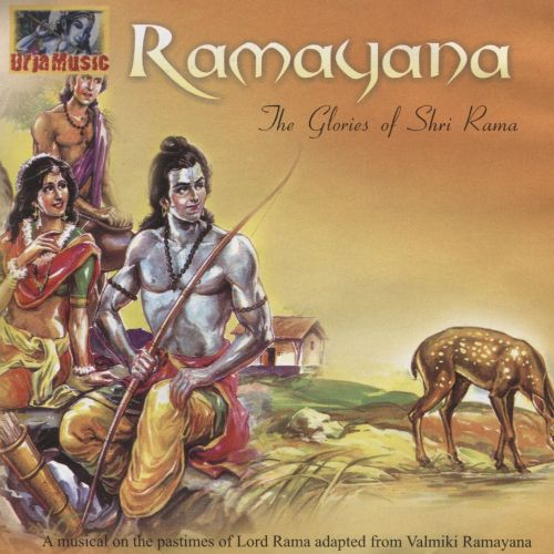 Ramayana: The Glories Of Shri Rama