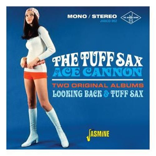 The Tuff Sax of Ace Cannon: Two Original Albums