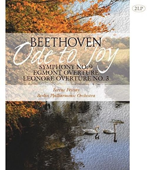 Beethoven: Ode to Joy - Symphony No. 9, Egmont Overture, Leonore Overture No. 3