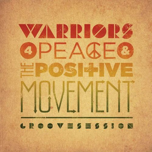 Warriors for Peace & The Positive Movement