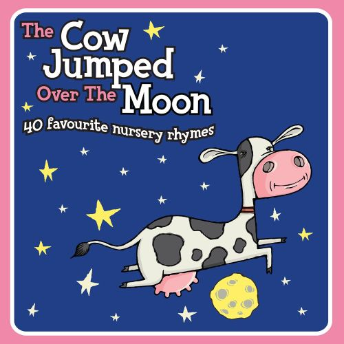The Cow Jumped Over Moon 40 Favourite Nursery Rhymes