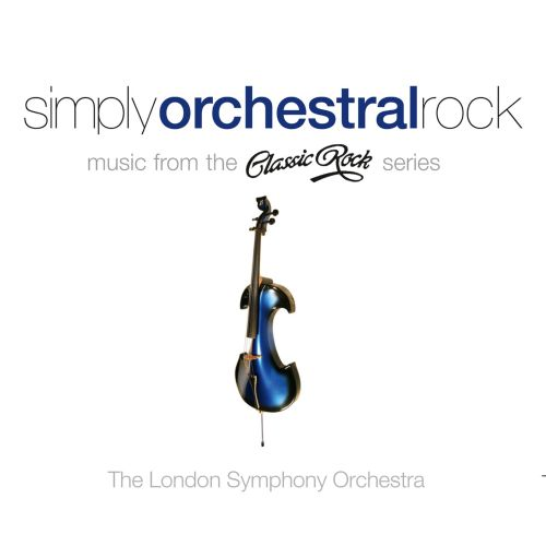 Simply Orchestral Rock: Music from the Classic Rock Series