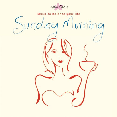 New Calm Relaxation: Sunday Morning
