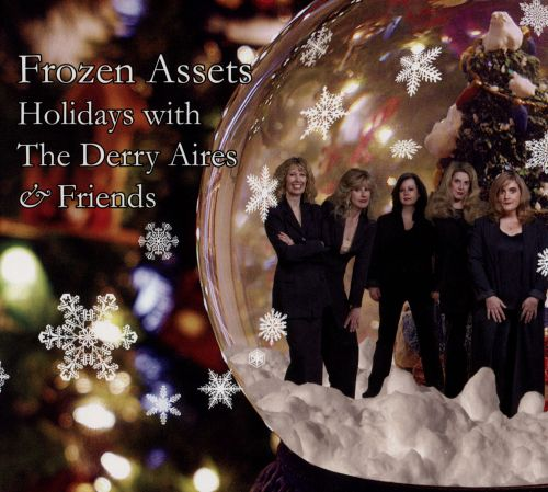 Frozen Assets: Holidays with the Derry Aires & Friends