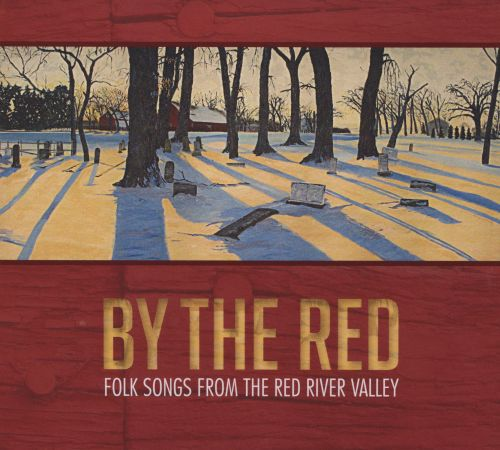 By the Red: Folk Songs From the Red River Valley