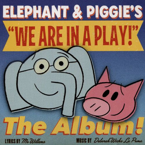 Elephant & Piggie's: We Are In a Play