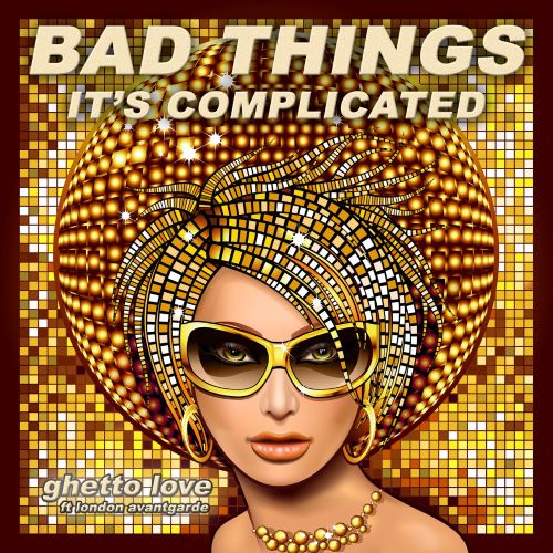Bad Things (It's Complicated)