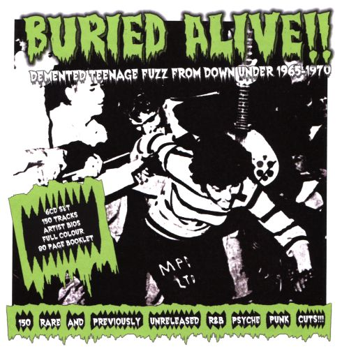Buried Alive!! Demented Teenage Fuzz From Down Under 1965-1970
