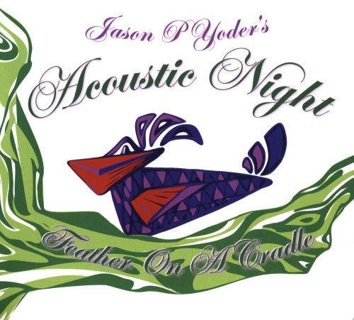 Acoustic Night: Feather On a Cradle
