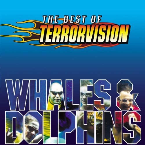 Whales and Dolphins: The Best of Terrorvision