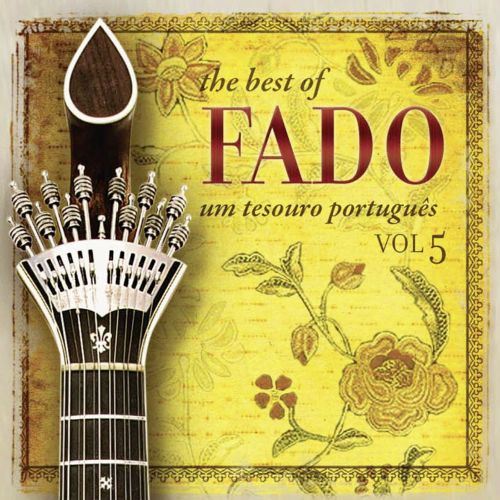 The Best of Fado: Um Tesouro Português, Vol. 5