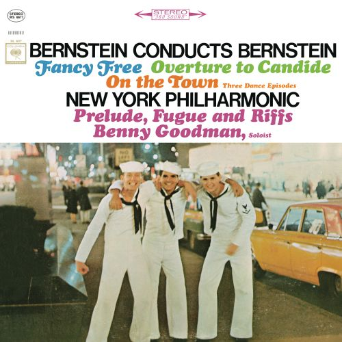 Bernstein Conducts Bernstein: Fancy Free; Overture to Candide; On the Town; Prelude, Fugue and Riffs