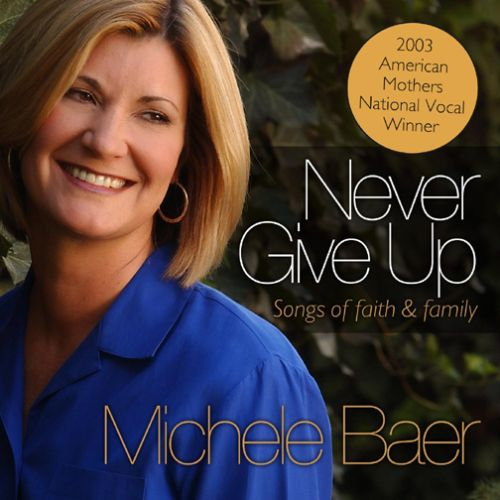 Never Give Up: Songs of Faith and Family