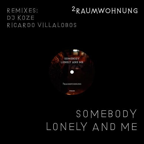 Somebody Lonely and Me [Remixes]