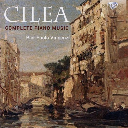 Cilea: Compete Piano Music