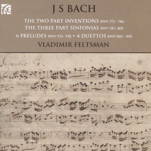 Bach: The Two Part Inventions; The Three Part Sinfonias; 6 Preludes; 4 Duettos