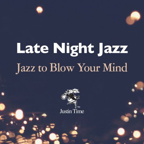 Late Night Jazz to Blow Your Mind