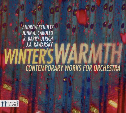 Winter's Warmth: Contemporary Works for Orchestra