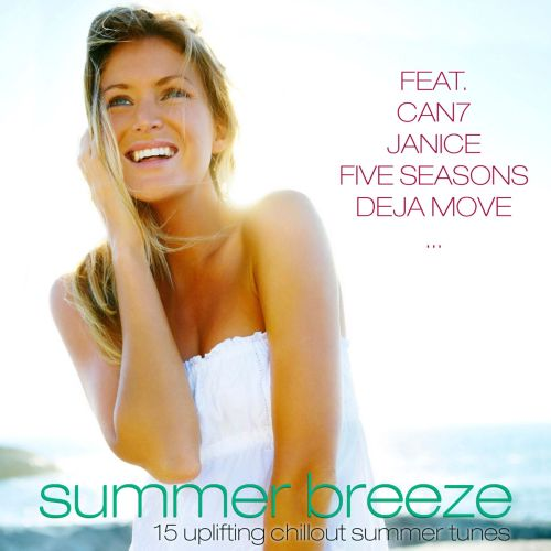 Summer Breeze - 15 Uplifting Chillout Summer Tunes