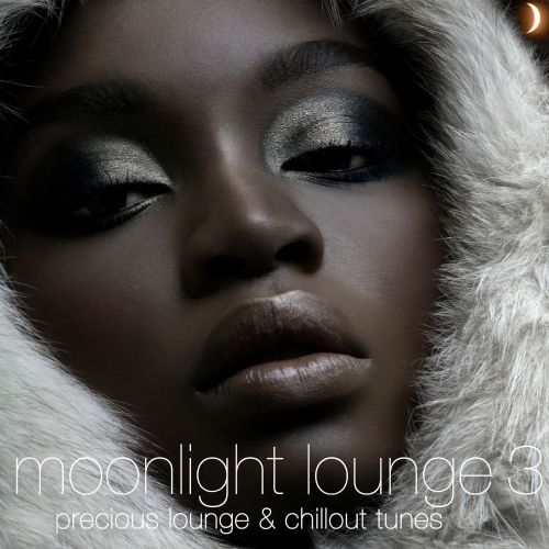 Moonlight Lounge 3: 20 Precious Lounge & Chillout Tunes