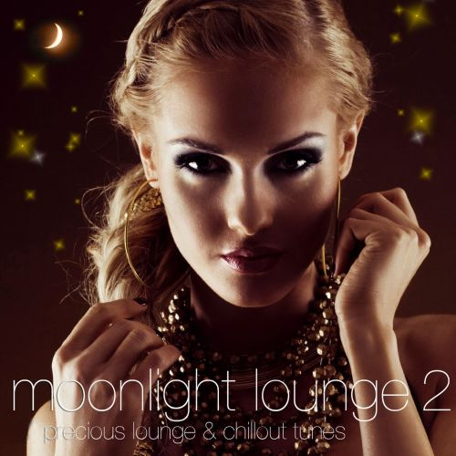Moonlight Lounge 2 - 20: Precious Lounge & Chillout Tunes