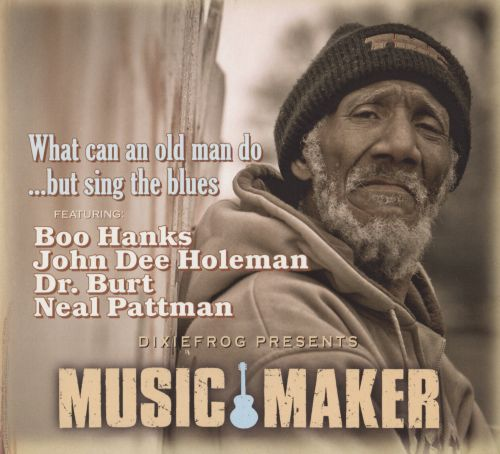 Music Maker (What Can an Old Man Do)