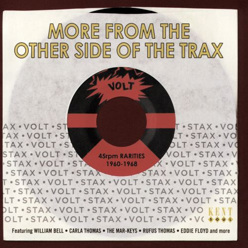 More From the Other Side of the Trax: Stax-Volt 45rpm Rarities 1960-1968