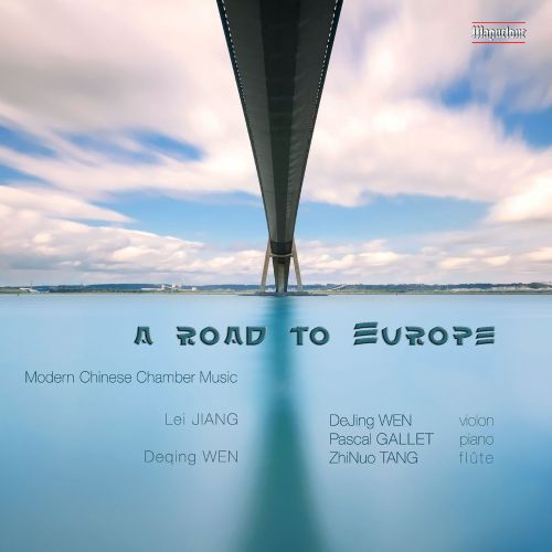A Road to Europe: Modern Chinese Chamber Music