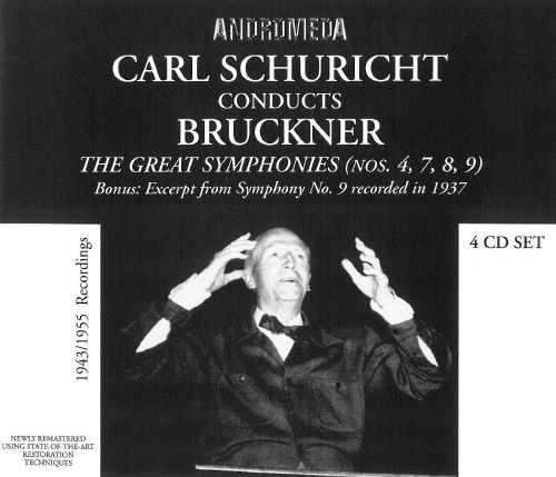 Carl Schuricht Conducts Bruckner: The Great Synmphonies Nos. 4, 7, 8, 9