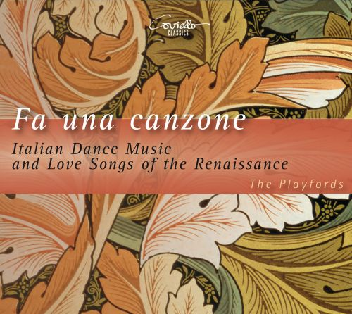 Fa Una Canzone: Italian Dance Music and Love Songs of the Renaissance